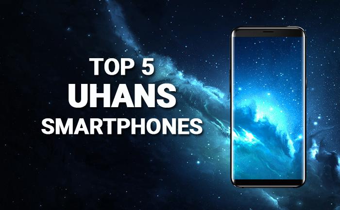 Best UHANS Smartphones